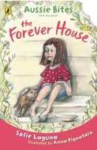 Forever House - Aussie Bites ebook by Sofie Laguna