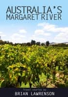 West Australia's Margaret River ebook by Brian Lawrenson