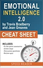 Emotional Intelligence 2.0 by Travis Bradberry and Jean Greaves: The Cheat Sheet eBook par SpeedReader Summaries