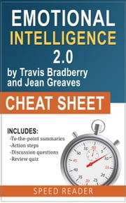 Emotional Intelligence 2.0 by Travis Bradberry and Jean Greaves: The Cheat Sheet ebook by Kobo.Web.Store.Products.Fields.ContributorFieldViewModel