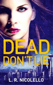 Dead Don't Lie ebook by L. R. Nicolello