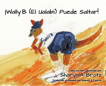 ¡Wally B (El Ualabi) Puede Saltar! ebook by Sharyn A. Brotz