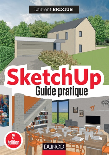 SketchUp - Guide pratique - 2e éd. ebook by Laurent Brixius