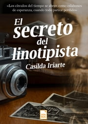 El secreto del linotipista ebook by Casilda Iriarte