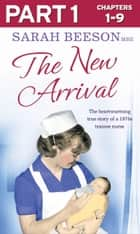 The New Arrival: Part 1 of 3: The Heartwarming True Story of a 1970s Trainee Nurse ebook by Sarah Beeson