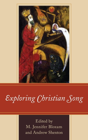 Exploring christian song ebook di m jennifer bloxam 9781498549912 exploring christian song ebook by m jennifer bloxamjoshua kalin busmanstephen a fandeluxe Images