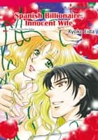 SPANISH BILLIONAIRE, INNOCENT WIFE (Harlequin Comics) - Harlequin Comics ebook by Kate Walker, KYOKO EIDA
