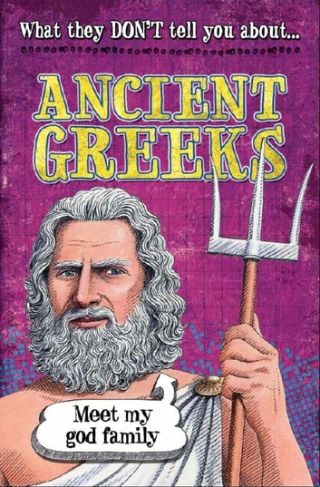 What They Don't Tell You About: Ancient Greeks eBook by Robert Fowke