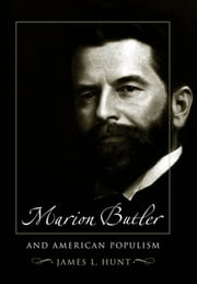 Marion Butler and American Populism ebook by James L. Hunt