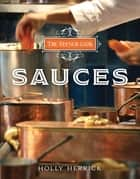 The French Cook: Sauces ebook by Holly Herrick