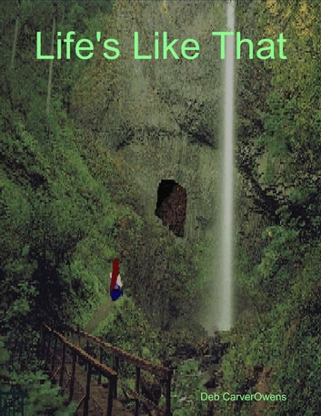 Life's Like That ebook by Deb CarverOwens