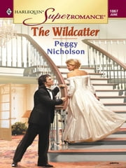 The Wildcatter ebook by Peggy Nicholson