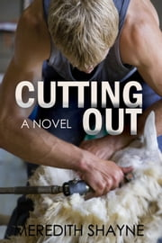 Cutting Out ebook by Meredith Shayne