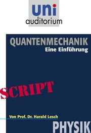 Quantenmechanik: Physik ebook by Harald Lesch