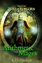Arithmetic for Mages ebook by KD Nielson