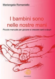 I bambini sono nelle nostre mani ebook by Kobo.Web.Store.Products.Fields.ContributorFieldViewModel