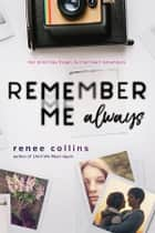Remember Me Always ebook by Renee Collins