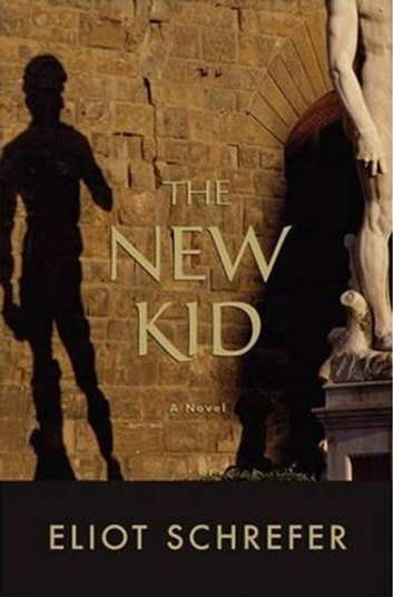 The New Kid - A Novel ebook by Eliot Schrefer