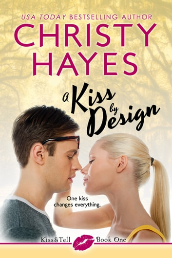 A Kiss by Design ebook by Christy Hayes