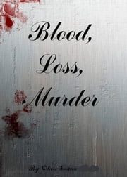 Blood, Loss, Murder preview - Preview ebook by Olivia Smitten