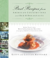 Best Recipes from American Country Inns and Bed and Breakfasts ebook by Kitty Maynard,Lucian Maynard
