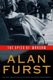 The Spies of Warsaw - A Novel ebook by Alan Furst