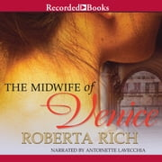 The Midwife of Venice audiobook by Roberta Rich