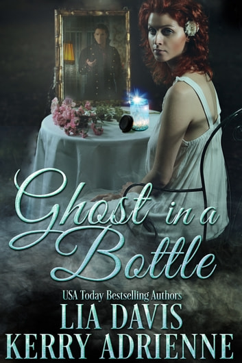 Ghost in a Bottle ebook by Kerry Adrienne,Lia Davis