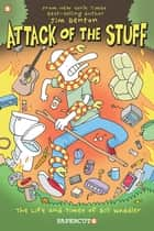 Attack of the Stuff ebook by Jim Benton