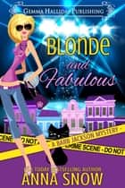 Blonde and Fabulous ebook by Anna Snow