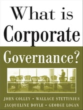 What Is Corporate Governance? ebook by Colley, John