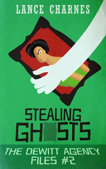 Stealing Ghosts ebook by Lance Charnes