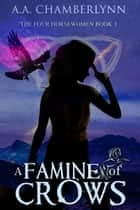 A Famine of Crows ebook by