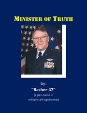 Minister of Truth ebook by Basher-47 Pen Name