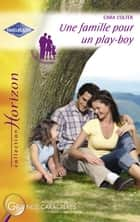 Une famille pour un play-boy (Harlequin Horizon) ebook by Cara Colter