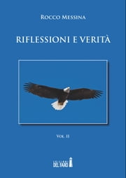 Riflessioni e verità – Vol. II ebook by Rocco Messina