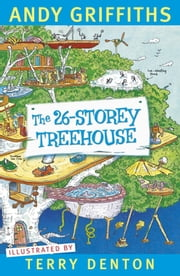 The 26-Storey Treehouse ebook by Andy Griffiths,Terry Denton