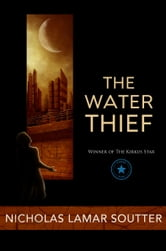 The Water Thief ebook by Nicholas Lamar Soutter