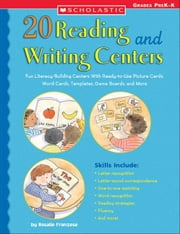 20 Reading and Writing Centers: Fun Literacy-Building Centers With Ready-to-Use Picture Cards, Word Cards, Templates, Game Boards, and More ebook by Franzese, Rosalie