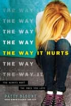 The Way It Hurts ebook by