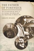 The Father of Forensics ebook by Colin Evans