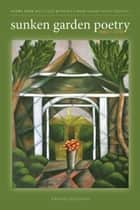 Sunken Garden Poetry ebook by Brad Davis,Rennie McQuilkin,Lary Bloom