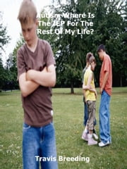 Autism Where Is The IEP Plan For The Rest Of My Life? ebook by Travis Breeding