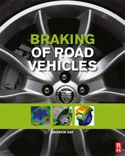 Braking of Road Vehicles ebook by Andrew J. Day