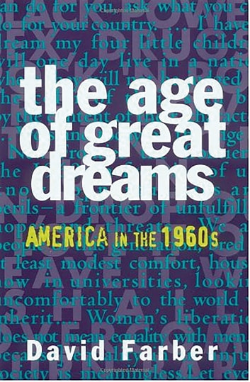 The Age of Great Dreams - America in the 1960s ebook by David Farber