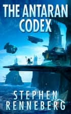 The Antaran Codex ebook by Stephen Renneberg
