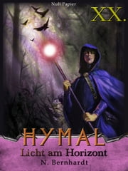 Der Hexer von Hymal, Buch XX: Licht am Horizont - Fantasy Made in Germany eBook by N. Bernhardt