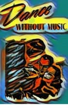 Dance Without Music - Three Tales. Slim Callaghan ebook by Peter Cheyney
