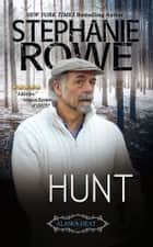 Hunt (Alaska Heat, #5)(Novella) ebook by Stephanie Rowe