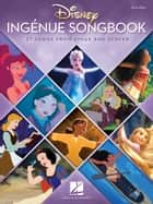Disney Ingenue Songbook - 27 Songs from Stage and Screen ebook by Hal Leonard Corp.